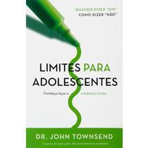 Limites Para Adolescentes, John Townsend - Vida -