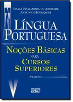 Lingua Portuguesa: Noções Básicas Para Cursos Superiores - Atlas