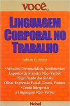 Linguagem corporal no trabalho (colecao voce s.a.) - Nobel -