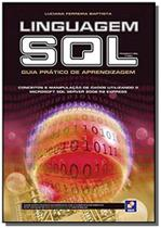 Linguagem sql: guia pratico de aprendizagem - Editora erica ltda