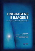 Linguagens e Imagens Educação e Políticas de Subjetivação - Dp et alii editora