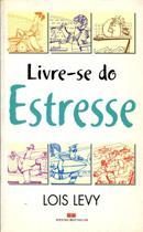 Livre-se do Estresse - Best Seller -
