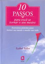 Livro - 10 Passos para você se tornar seu mestre -