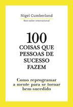 Livro - 100 Coisas que pessoas de sucesso fazem -