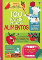 Livro - 100 fatos incríveis : Alimentos -