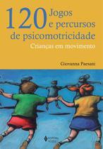 Livro - 120 jogos e percursos de psicomotricidade -
