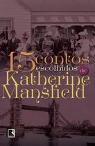 Livro - 15 contos escolhidos por Katherine Mansfield -