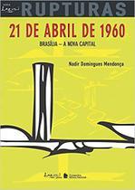 Livro - 21 de abril de 1960 - Brasília - A nova capital -