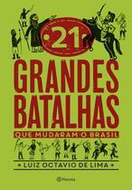Livro - 21 grandes batalhas que mudaram o Brasil -