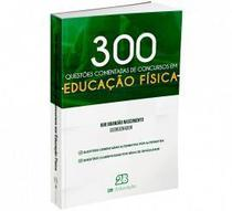 Livro 300 Educação Física - Questões Comentadas - 2b -
