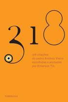 Livro - 318 citações do padre Antônio Vieira escolhidas e apresentadas por Emerson Tin -