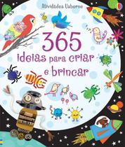 Livro - 365 ideias para criar e brincar -