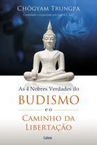 Livro - 4 Nobres Verdades do Budismo e o Caminho da Libertação -