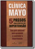 Livro 5 Passos Para o Controle da Hipertensão - Clínica Mayo