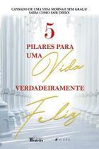 Livro - 5 pilares para uma vida verdadeiramente feliz - Viseu