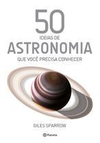 Livro - 50 ideias de astronomia que você precisa conhecer -