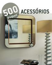Livro - 500 Truques - Acessorios -