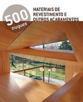 Livro - 500 Truques - Materiais de revestimento e outros acabamentos -