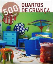 Livro - 500 Truques - Quartos de criança -