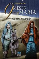 Livro 9 meses com maria: novena de nove meses - padre luis erlin - Ave Maria