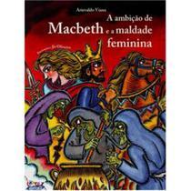 Livro - A ambição de Macbeth e a maldade feminina -