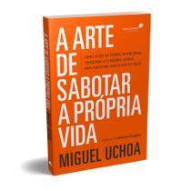 Livro - A arte de sabotar a própria vida -