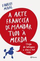 Livro - A arte francesa de mandar tudo à merda -