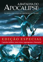 Livro - A Batalha do Apocalipse: Da queda dos anjos ao crepúsculo do mundo (Edição Especial) -