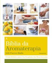 Livro - A Biblia da Aromaterapia -