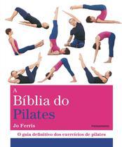 Livro - A BÍblia do Pilates -