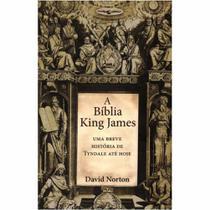 Livro A Bíblia King James: Uma breve história  David Norton - Bvbooks