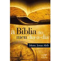 Livro A Biblia no meu dia a dia Monsenhor Jonas Abib - Canção Nova