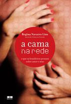 Livro - A cama na rede: o que os brasileiros pensam sobre amor e sexo -