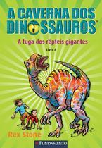 Livro - A Caverna Dos Dinossauros - A Fuga Dos Répteis Gigantes -