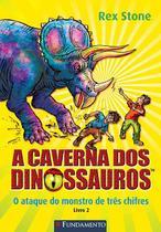 Livro - A Caverna Dos Dinossauros - O Ataque Do Monstro De Três Chifres -