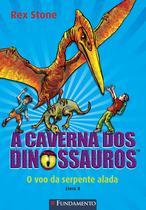 Livro - A Caverna Dos Dinossauros - O Voo Da Serpente Alada -