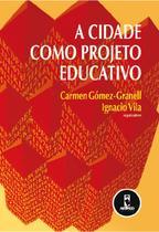 Livro - A cidade como projeto educativo -