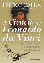 Livro - A Ciência de Leonardo da Vinci - Um Mergulho Profundo na Mente do Grande Gênio da Renascença