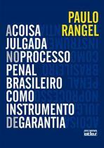 Livro - A Coisa Julgada No Processo Penal Brasileiro Como Instrumento De Garantia -