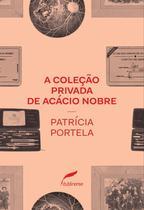 Livro - A coleção privada de Acácio Nobre -