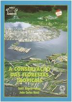 Livro - A conservação das florestas tropicais -