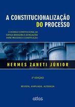 Livro - A Constitucionalização Do Processo -