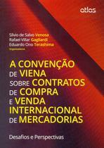 Livro - A Convenção De Viena Sobre Contratos De Compra E Venda Internacional De Mercadorias -
