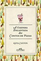 Livro - A cozinha encantada dos contos de fadas -