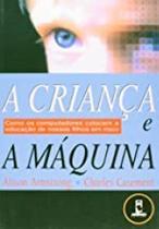 Livro - A Crianca E A Maquina -