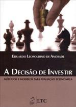 Livro - A Decisão de Investir - Métodos e Modelos para Avaliação Econômica -