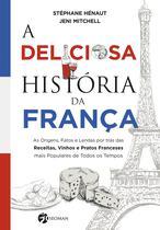 Livro - A Deliciosa História da França -