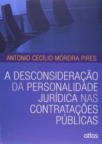Livro - A Desconsideração Da Personalidade Jurídica Nas Contratações Públicas -