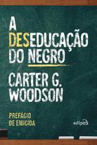 Livro - A deseducação do negro - Com prefácio de Emicida -