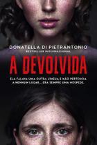 Livro - A Devolvida - Donatella Di Pietrantonio - Livros
